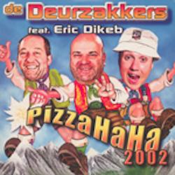 De Deurzakkers feat. Eric Dikeb - Pizzahaha 2002